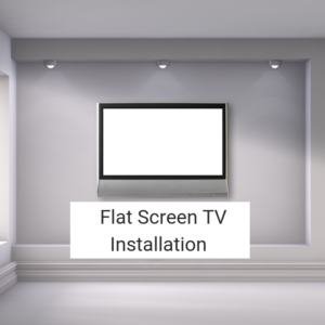 Flat Screen TV and Monitor Installation